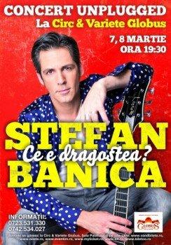 Concert Stefan Banica la Circul Globus din Bucuresti