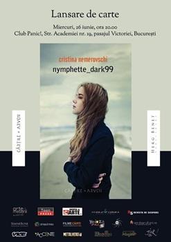 Lansare nymphette_dark99 de Cristina Nemerovschi