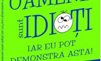 Review de carte: Oamenii sunt idioți iar eu pot demonstra asta!