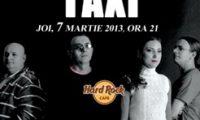 Concert Taxi in Hard Rock Cafe din Bucuresti